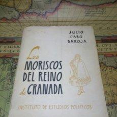 Libros de segunda mano: LOS MORISCOS DEL REINO DE GRANADA. JULIO CARO BAROJA. 1957. Lote 132623357