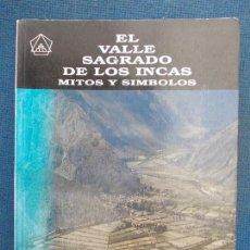 Libros de segunda mano: EL VALLE SAGRADO DE LOS INCAS MITOS Y SIMBOLOS. Lote 132631534