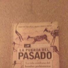 Libros de segunda mano: JOSEP M. FULLOLA , LA PUERTA DEL PASADO , LA VIDA COTIDIANA DEL HOMBRE PREHISTORICO EN LA PENÍNSULA. Lote 174272092