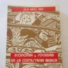 Libros de segunda mano: ECONOMÍA Y SOCIEDAD EN LA CONTESTANIA IBÉRICA - POR : JOSE UROZ SAEZ - INS.EST. ALICANTE.. Lote 132904806