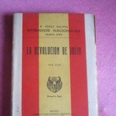 Libros de segunda mano: EPISODIOS NACIONALES BENITO PEREZ GALDOS LA REVOLUCION DE JULIO MADRID. Lote 133203322