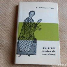 Libros de segunda mano: ELS GRANS COMTES DE BARCELONA- S.SOBREQUÉS VIDAL. Lote 133355506