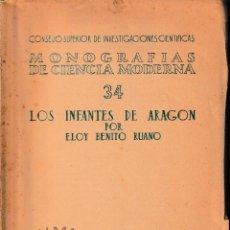Libros de segunda mano: LOS INFANTES DE ARAGÓN (E. BENITO RUANO 1952) SIN USAR. Lote 133638754