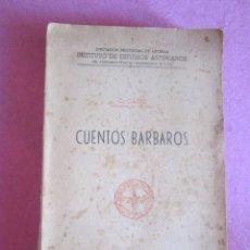 Libros de segunda mano: CUENTOS BÁRBAROS .- CONSTANTINO CABAL. Lote 133729082