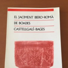 Libros de segunda mano: LIBRO JACIMENT IBERO-ROMÀ DE BOADES CASTELLGALI BAGES (YACIMIENTO ROMANO). Lote 133730194