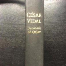 Libros de segunda mano: DICCIONARIO DEL QUIJOTE, CESAR VIDAL. Lote 133957226
