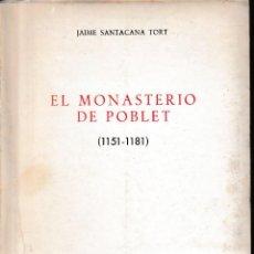 Libros de segunda mano: EL MONASTERIO DE POBLET (JAIME SANTACANA TORT 1974) SIN USAR. Lote 133965890