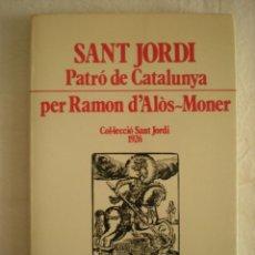 Libros de segunda mano: SANT JORDI PATRÓ DE CATALUNYA (EDICIONS ALBA). Lote 134401550