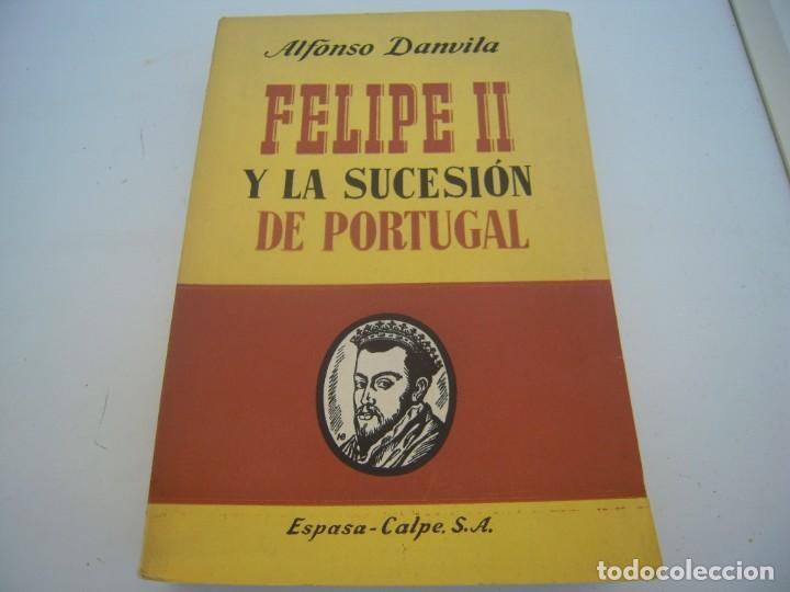 FELIPE LL Y LA SUCESION SE PORTUGAL ESPASA-CALPE MUY RARO (Libros de Segunda Mano - Historia Antigua)