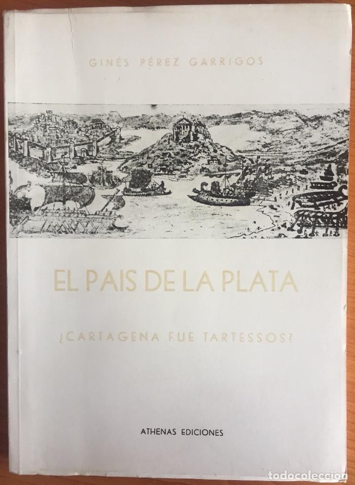 CARTAGENA- EL PAIS DE LA PLATA- GINES PEREZ GARRIGOS 1.969 (Libros de Segunda Mano - Historia Antigua)