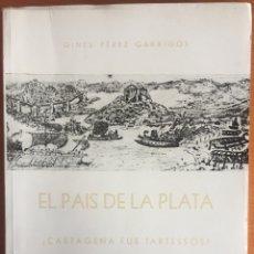 Libros de segunda mano: CARTAGENA- EL PAIS DE LA PLATA- GINES PEREZ GARRIGOS 1.969. Lote 134798170