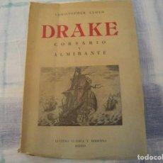 Libros de segunda mano: DRAKE CORSARIO Y ALMIRANTE. Lote 134917542
