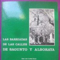 Libros de segunda mano: LIBRO LAS BARRIADAS DE LAS CALLES DE SAGUNTO Y ALBORAYA, 1986, 268 PAGS.. Lote 135328206