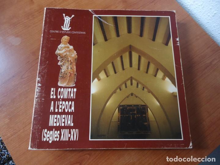 LLIBRE EL COMTAT A L'ÈPOCA MEDIEVAL (SEGLESXIII-XV) CENTRE D'ESTUDIS CONTESTANS,ANY 1992 (Libros de Segunda Mano - Historia Antigua)
