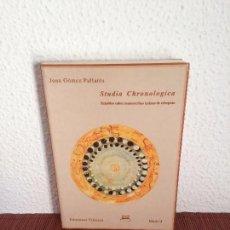 Libros de segunda mano: STUDIA CHRONOLOGICA. ESTUDIOS SOBRE MANUSCRITOS LATINOS DE CÓMPUTO - JOAN GÓMEZ PALLARÈS. Lote 135433074