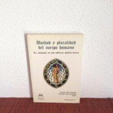 Libros de segunda mano: UNIDAD Y PLURALIDAD DEL CUERPO HUMANO. LA ANATOMÍA EN LAS CULTURAS MEDITERRÁNEAS - ED. CLÁSICAS. Lote 135440422