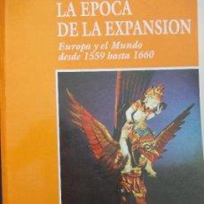 Libros de segunda mano: LA EUROPA DE LA EXPANSIÓN EUROPA Y EL MUNDO DESDE 1559 HASTA 1660 EDITORIAL LABOR. Lote 135762170