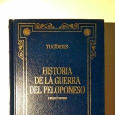 Libros de segunda mano: HISTORIA DE LA GUERRA DEL PELOPONESO DE TUCÍDIES LIBROS VII-VIII . Lote 136037918