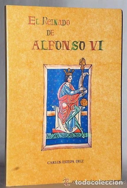 EL REINADO DE ALFONSO VI (Libros de Segunda Mano - Historia Antigua)
