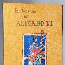 Libros de segunda mano: EL REINADO DE ALFONSO VI. Lote 136087054