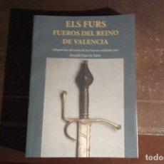 Libros de segunda mano: ELS FURS, FUEROS DEL REINO DE VALENCIA,. Lote 136290478