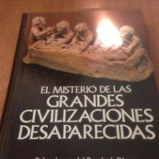 Libros de segunda mano: EL MISTERIO DE LAS GRANDES CIVILIZACIONES DESAPARECIDAS.. Lote 136315866