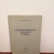 Libros de segunda mano: CIUDADES GRIEGAS EN CONFLICTO (S. I-III D.C.) - FERNANDO GASCÓ - ED. CLÁSICAS. Lote 142674336