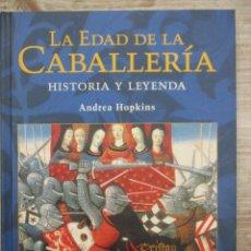 Libros de segunda mano: LA EDAD DE LA CABALLERIA - HISTORIA Y LEYENDA ANDREA HOPKINS EDITORIAL CELESTE/RAICES - TAPA DURA . Lote 136483394