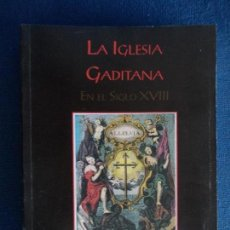 Libros de segunda mano: LA IGLESIA GADITANA EN EL SIGLO XVIII PABLO ANTÓN SOLÉ. Lote 136698194