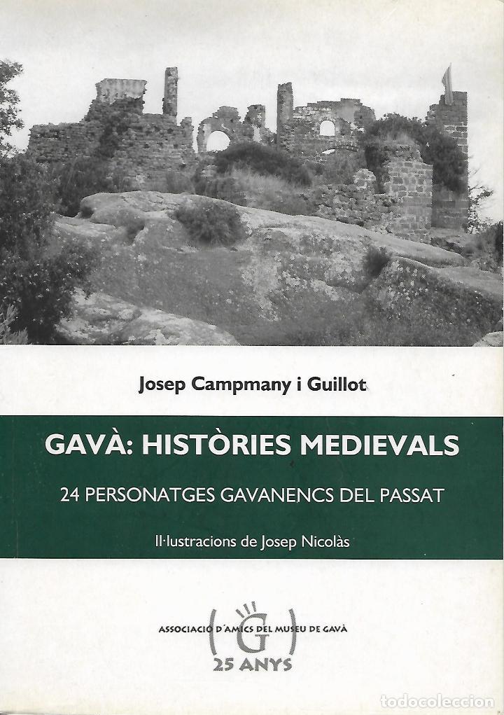 GAVÀ: HISTÒRIES MEDIEVALS. BAIX LLOBREGAT. CATALUNYA (Libros de Segunda Mano - Historia Antigua)