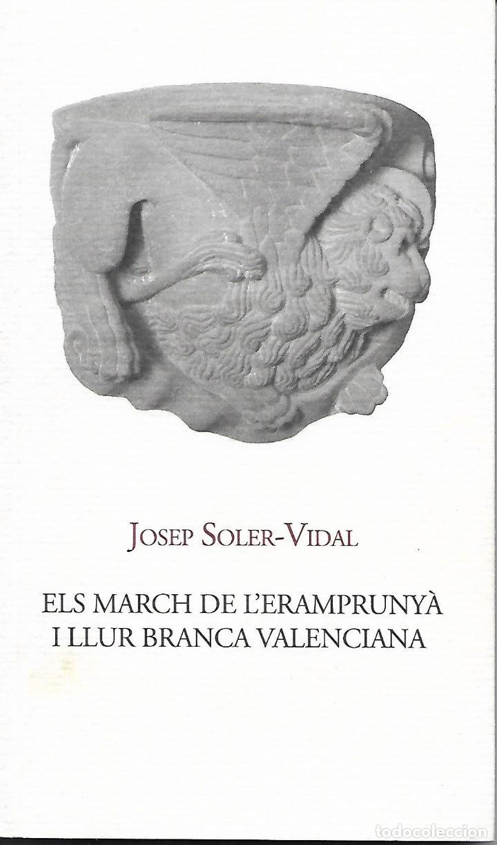 ELS MARCH DE L'ERAMPRUNYÀ I LLUR BRANCA VALENCIANA. GAVÀ. BAIX LLOBREGAT. CATALUNYA (Libros de Segunda Mano - Historia Antigua)