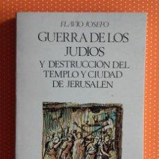 Libros de segunda mano - Guerra de los Judíos y Destrucción del Templo y Ciudad de Jerusalén. Flavio Josefo. Volumen 2. 1972. - 137110474