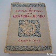 Libros de segunda mano: LAS BATALLAS DECISIVAS EN LA HISTORIA DEL MUNDO. Lote 137227790