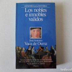 Libros de segunda mano: LIBRERIA GHOTICA. JOSE ANTONIO VACA DE OSMA. LOS NOBLES E INNOBLES VALIDOS. 1990.ILUSTRADO. Lote 137308762
