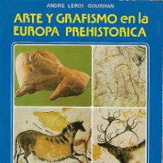 Libros de segunda mano: ARTE Y GRAFISMO EN LA EUROPA PREHISTÓRICA. Lote 137662842