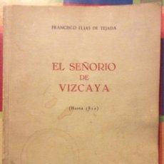 Gebrauchte Bücher - EL SEÑORIO DE VIZCAYA...HASTA 1812-FRANCISCO ELIAS DE TEJADA - MADRID 1963 - 137786862
