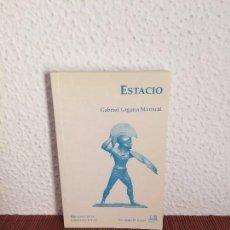 Libros de segunda mano: ESTANCIO - GABRIEL LAGUNA MARISCAL - ED. CLÁSICAS. Lote 137836558