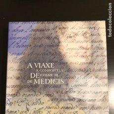 Libros de segunda mano: A VIAXE A COMPOSTELA DE COSME III DE MÉDICIS. XUNTA DE GALICIA. 2004. Lote 138696620