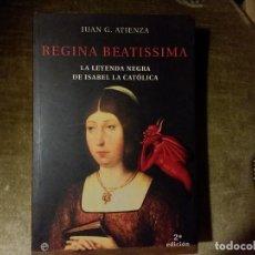 Libros de segunda mano: REGINA BEATISSIMA JUAN G. ATIENZA. Lote 139445010