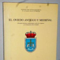 Libros de segunda mano: EL OVIEDO ANTIGUO Y MEDIEVAL. Lote 139594754