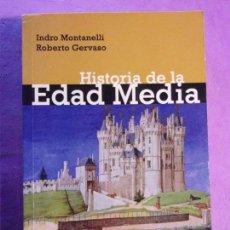 Libros de segunda mano: HISTORIA DE LA EDAD MEDIA / INDRO MONTANELLI - ROBERTO GERVASO / 2008. DEBOLSILLO. Lote 140197930