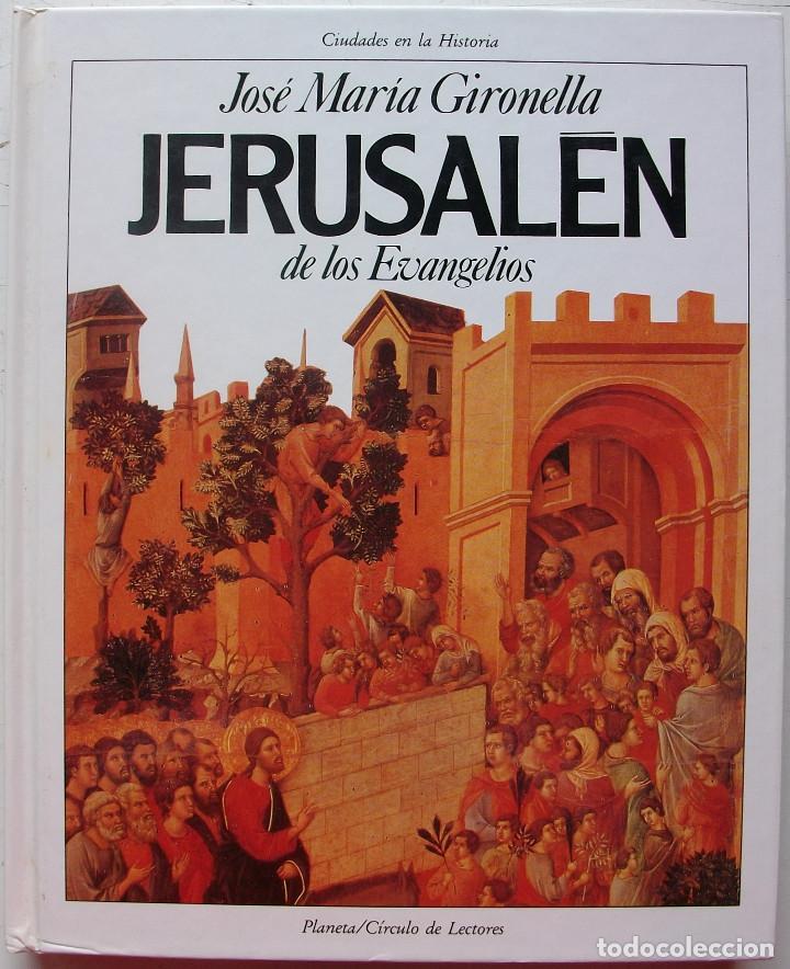 JERUSALEN DE LOS EVANGELIOS. JOSE MARIA GIRONELLA (Libros de Segunda Mano - Historia Antigua)