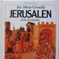 Libros de segunda mano: JERUSALEN DE LOS EVANGELIOS. JOSE MARIA GIRONELLA. Lote 140309366
