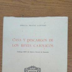 Libros de segunda mano: CASA Y DESCARGOS DE LOS REYES CATÓLICOS. Lote 140415386