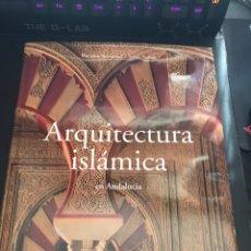 Libros de segunda mano: ARQUITECTURA ISLAMICA EN ANDALUCIA. Lote 140699561