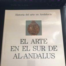 Libros de segunda mano: EL ARTE EN EL SUR DE AL-ANDALUS. Lote 140700004