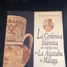 Libros de segunda mano: LA CERAMICA ISLAMICA ALCAZABA MALAGA. Lote 140730090