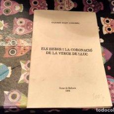 Libros de segunda mano: ESPECTACULAR EXEMPLAR ELS BISBES I LA CORONACIO DE LA VERGE DE LLUC MALLORCA 1984 BALTASAR MOREY . Lote 141121978