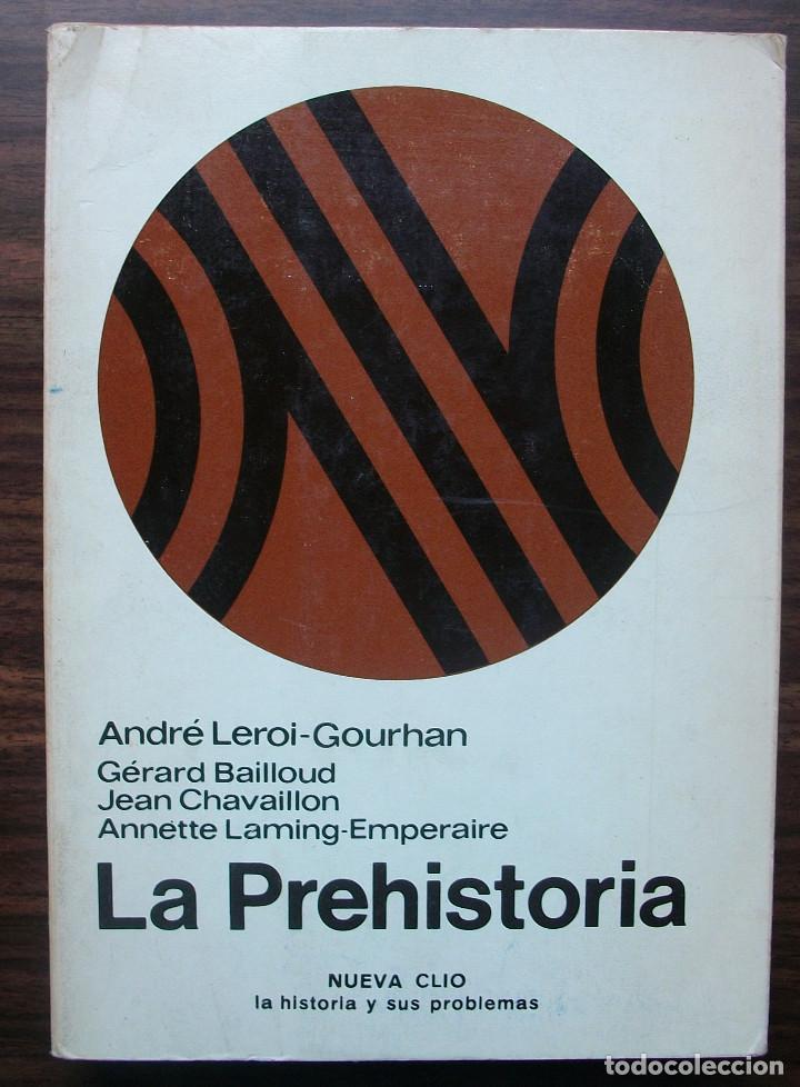 LA PREHISTORIA. ANDRE LEROI-GOURHAN / GERARD BAILLOUD / JEAN CHAVAILLON / ANNETTE LAMING-EMPERAIRE (Libros de Segunda Mano - Historia Antigua)