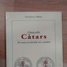 Libros de segunda mano: 'CRÒNICA DELS CATARS. EL SOMNI OCCITÀ DELS REIS CATALANS'. XAVIER ESCURA I DALMAU. Lote 142152998